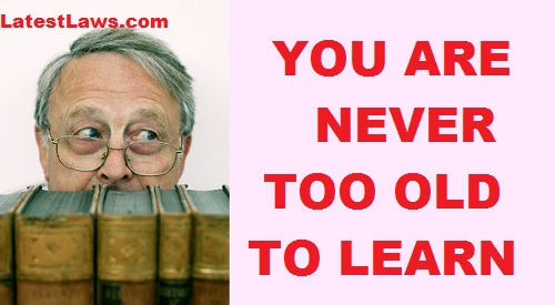 A Man Is Never Too Old to Learn