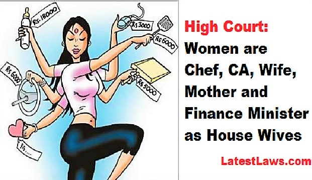 High Court: No Woman is Unemployed, even as Homemaker she dons several hats