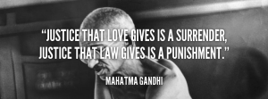 quote-Mahatma-Gandhi-justice-that-love-gives-is-a-surrender-41655_1