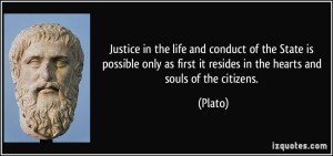 quote-justice-in-the-life-and-conduct-of-the-state-is-possible-only-as-first-it-resides-in-the-hearts-and-plato-146419