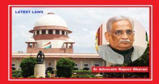 Sr. Sdvocate Rajeev Dhavan