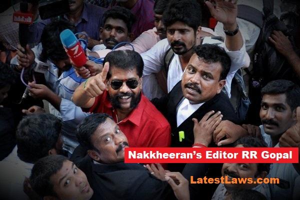 Nakkheeran editor RR Gopal arrested